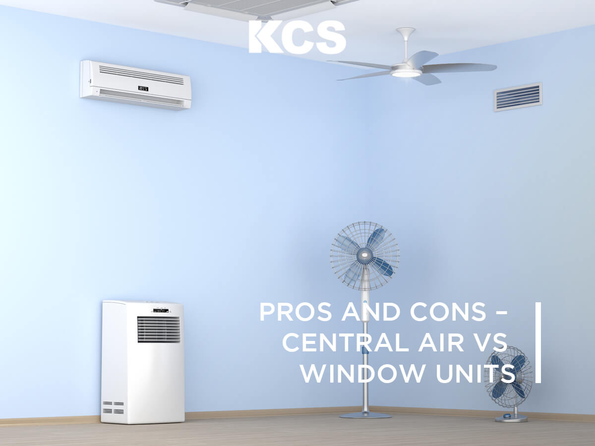 Pros And Cons Central Air Vs Window Units Kcs Heating And Air